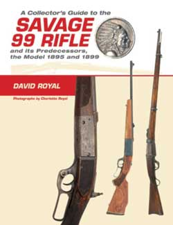 New book: A Collector's Guide to the Savage 99 Rifle and its Predecessors The Model 1895 and 1899 by Boulder resident David Royal is now available for sale.