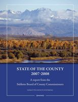Click here for a printable PDF of the 2007-2008 State of Sublette County 2007-2008 Report from the Sublette Board of County Commissioners, Sublette County, Wyoming